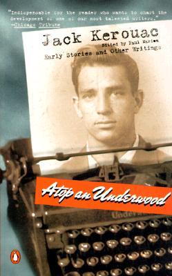 Atop an Underwood By Kerouac, Jack